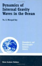 Cover of: Dynamics of Internal Gravity Waves in the Ocean (Atmospheric and Oceanographic Sciences Library) | Yu.Z. Miropol