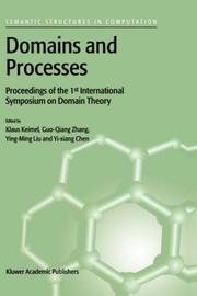 Cover of: Domains and Processes (SEMANTICS STRUCTURES IN COMPUTATION Volume 1) | Yixiang Chen