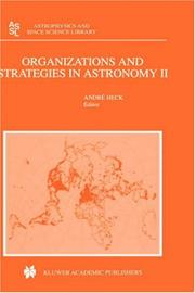 Cover of: Organizations and Strategies in Astronomy II