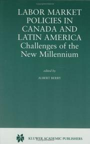 Cover of: Labor Market Policies in Canada and Latin America - Challenges of the New Millennium | Albert Berry