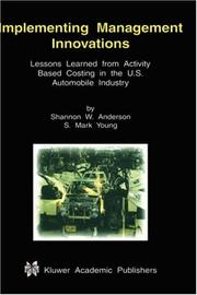 Cover of: Implementing Management Innovations: Lessons Learned from Activity Based Costing in the U.S. Automobile Industry