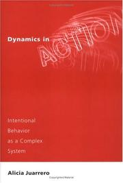 Cover of: Dynamics in action | Alicia Juarrero