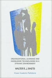 Cover of: Organization learning and knowledge technologies in a dynamic environment