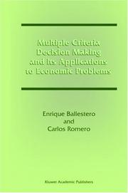 Cover of: Multiple criteria decision making and its applications to economic problems
