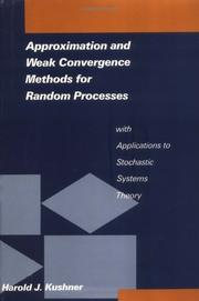 Cover of: Approximation and weak convergence methods for random processes, with applications to stochastic systems theory