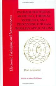 Cover of: Package electrical modeling, thermal modeling, and processing for GaAs wireless applications