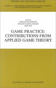 Cover of: Game Practice: Contributions from Applied Game Theory (THEORY AND DECISION LIBRARY C: Game Theory, Mathematical Programming and) (Theory and Decision Library C:) |