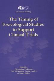 Cover of: The timing of toxicological studies to support clinical trials |
