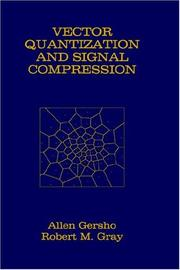 Cover of: Vector quantization and signal compression | Allen Gersho
