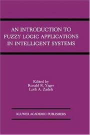 Cover of: An Introduction to fuzzy logic applications in intelligent systems |