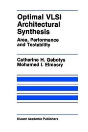 Cover of: Optimal VLSI architectural synthesis | Catherine H. Gebotys