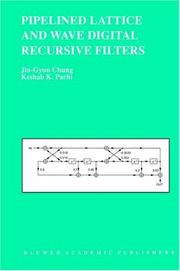 Cover of: Pipelined lattice and wave digital recursive filters | Jin-Gyun Chung