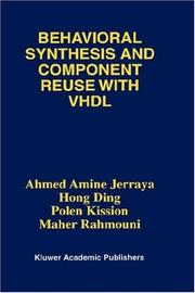 Behavioral Synthesis and Component Reuse with VHDL by Ahmed Amine Jerraya, Hong Ding, Polen Kission, Maher Rahmouni