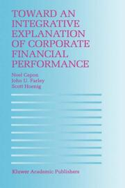 Cover of: Toward an integrative explanation of corporate financial performance