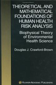 Cover of: Theoretical and mathematical foundations of human health risk analysis