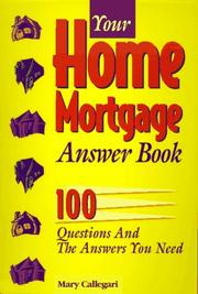 Cover of: Your home mortgage answer book | Mary Callegari