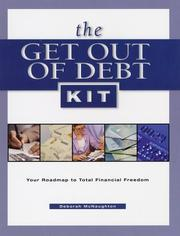 Cover of: The get out of debt kit: Your Roadmap to Total Financial Freedom