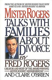 Cover of: Mister Rogers Talks With Families About Divorce