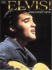 Cover of: Elvis! Greatest Hits For Easy Piano