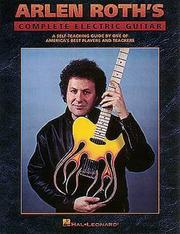 Cover of: Arlen Roth's Complete Electric Guitar