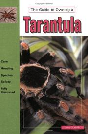 Cover of: The Guide to Owning a Tarantula (Guide to Owning) | Jerry G. Walls
