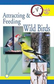 Cover of: Quick & easy attracting and feeding wild birds |
