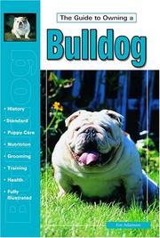 Cover of: The Guide to Owning a Bulldog (Guide to Owning)