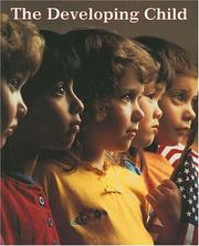 Cover of: The Developing Child, Student Edition | McGraw-Hill