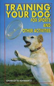 Cover of: Training Your Dog for Sports and Other Activities | Charlotte Schwartz