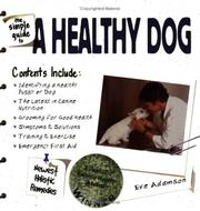 Cover of: The simple guide to a healthy dog