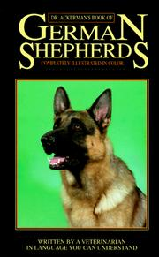 Cover of: Dr. Ackerman's book of the German shepherd | Lowell J. Ackerman
