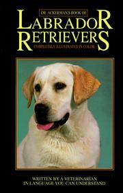 Cover of: Dr. Ackerman's book of the Labrador retriever | Lowell J. Ackerman