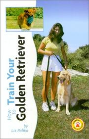Cover of: How to train your golden retriever