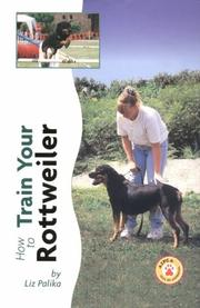 Cover of: How to Train Your Rottweiler (Tr-104)