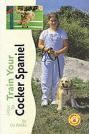 Cover of: How to Train Your Cocker Spaniel (Tr-106)