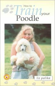 Cover of: How to Train Your Poodle (How To...(T.F.H. Publications))