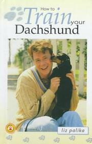 Cover of: How to Train Your Dachshund (How To...(T.F.H. Publications))