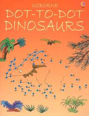 Cover of: Dot-To-Dot Dinosaurs (Dot-to-Dot) | Karen Bryant-Mole