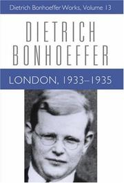 Cover of: London, 1933-1935 (Dietrich Bonhoeffer Works) (Dietrich Bonhoeffer Works) |