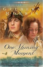 Cover of: One Shining Moment (Originally A Time to Laugh) (American Century Series #3) | Gilbert Morris