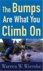 Cover of: The Bumps Are What You Climb On by Warren W. Wiersbe