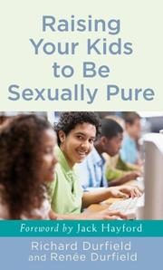 Cover of: Raising Your Kids To Be Sexually Pure | Richard Durfield, Renee Durfield