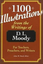 Cover of: 1100 illustrations from the writings of D.L. Moody: for teachers, preachers, and writers