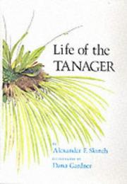 Life of the tanager by Alexander Frank Skutch