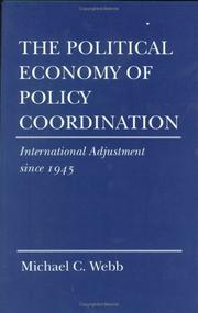 Cover of: The political economy of policy coordination | Michael C. Webb