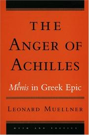 The anger of Achilles by Leonard Charles Muellner
