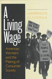 Cover of: A living wage | Lawrence B. Glickman