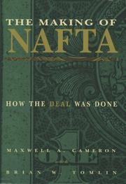 The Making of Nafta by Maxwell A. Cameron, Brian W. Tomlin