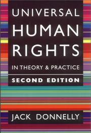 Cover of: Universal Human Rights in Theory and Practice | Jack Donnelly