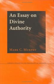 Cover of: An Essay on Divine Authority (Cornell Studies in the Philosophy of Religion) | Mark C. Murphy